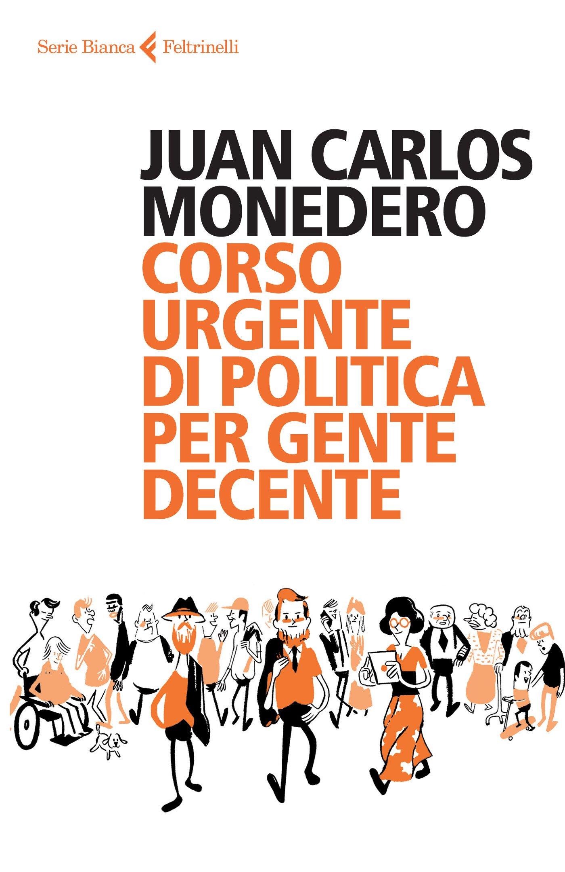 MONEDERO JUAN CARLOS - CORSO U: Juan Carlos Monedero ...
