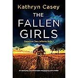 The Fallen Girls: An absolutely unputdownable and gripping crime thriller (Detective Clara Jefferies Book 1)
