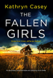 The Fallen Girls: An absolutely unputdownable and gripping crime thriller (Detective Clara Jefferies Book 1)
