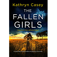 The Fallen Girls: An absolutely unputdownable and gripping crime thriller (Detective Clara Jefferies Book 1) (English Edition)