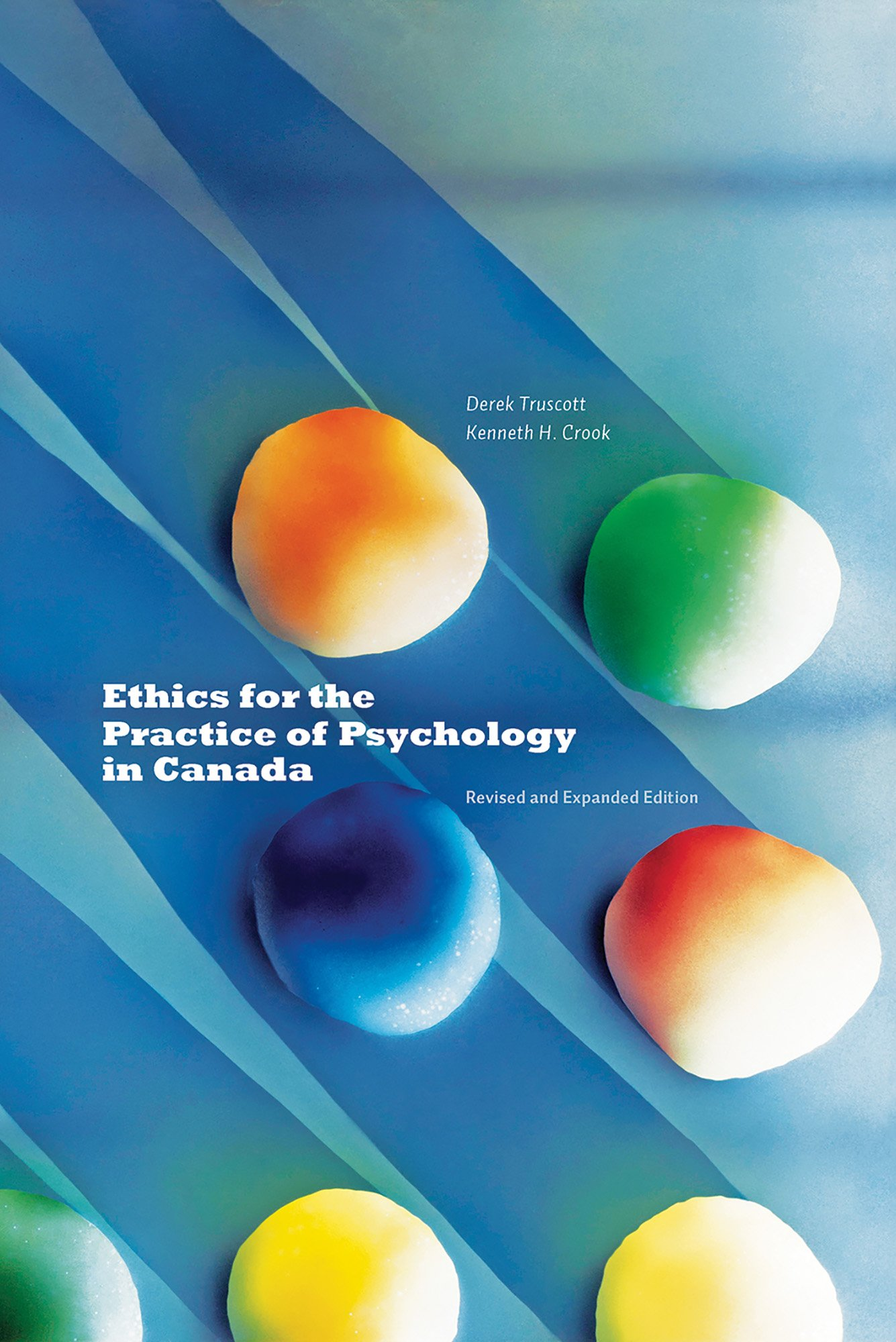 Revised and Expanded Edition Ethics for the Practice of Psychology in Canada