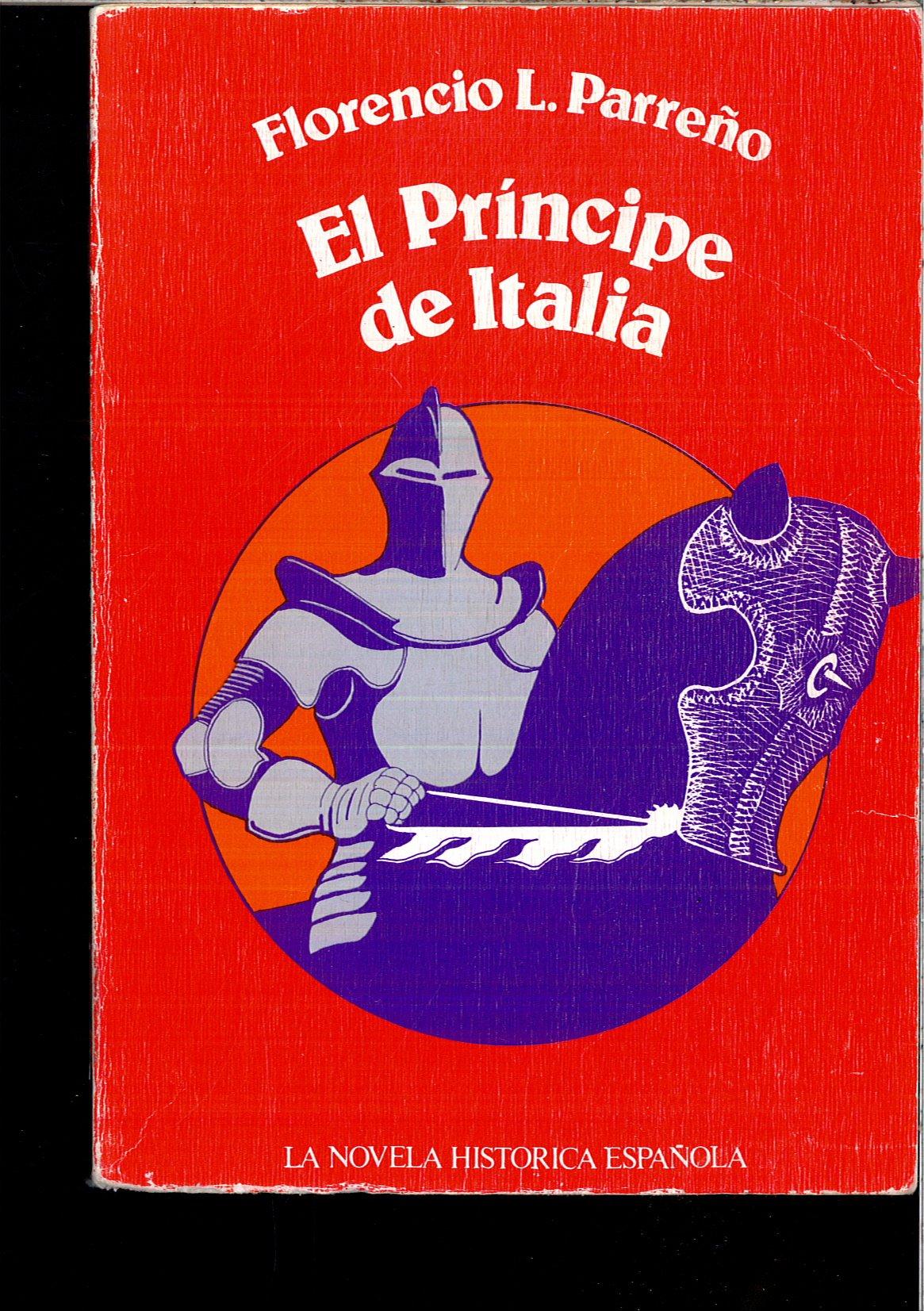 EL PRINCIPE DE ITALIA. Coleccion La Novela Historica Española ...