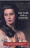 The Dark Side of Pleasure