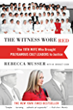 The Witness Wore Red: The 19th Wife Who Brought Polygamous Cult Leaders to Justice