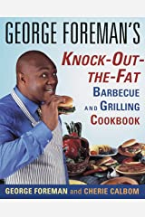 George Foreman's Knock-Out-the-Fat Barbecue and Grilling Cookbook Paperback