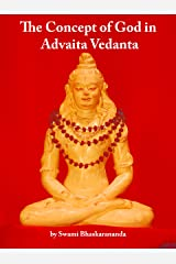 The Concept of God in Advaita Vedanta Kindle Edition