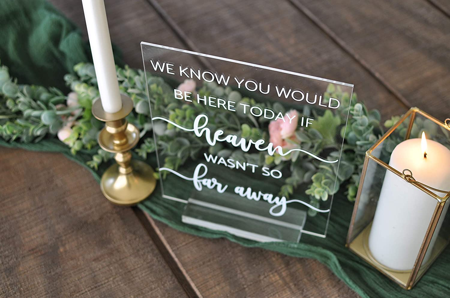 We Know You Would Be Here Today If Heaven Wasnt So Far Away Acrylic Custom Modern Wedding Sign With Included Clear Acrylic Base