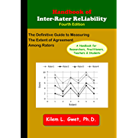 Handbook of Inter-Rater Reliability: The Definitive Guide to Measuring the Extent of Agreement Among Raters (English…