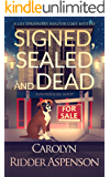 Signed, Sealed and Dead: A Lily Sprayberry Realtor Cozy Mystery (The Lily Sprayberry Realtor Cozy Mystery Series Book 3)