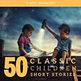 50 Classic Children Short Stories: Volume 1