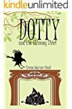 DOTTY and the Chimney Thief (The DOTTY Series Book 2)