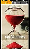 Os minutos - Contos