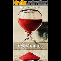 Os minutos (diversos contos) : ( Livro 1)