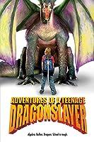 Adventures of a Teenage Dragon Slayer