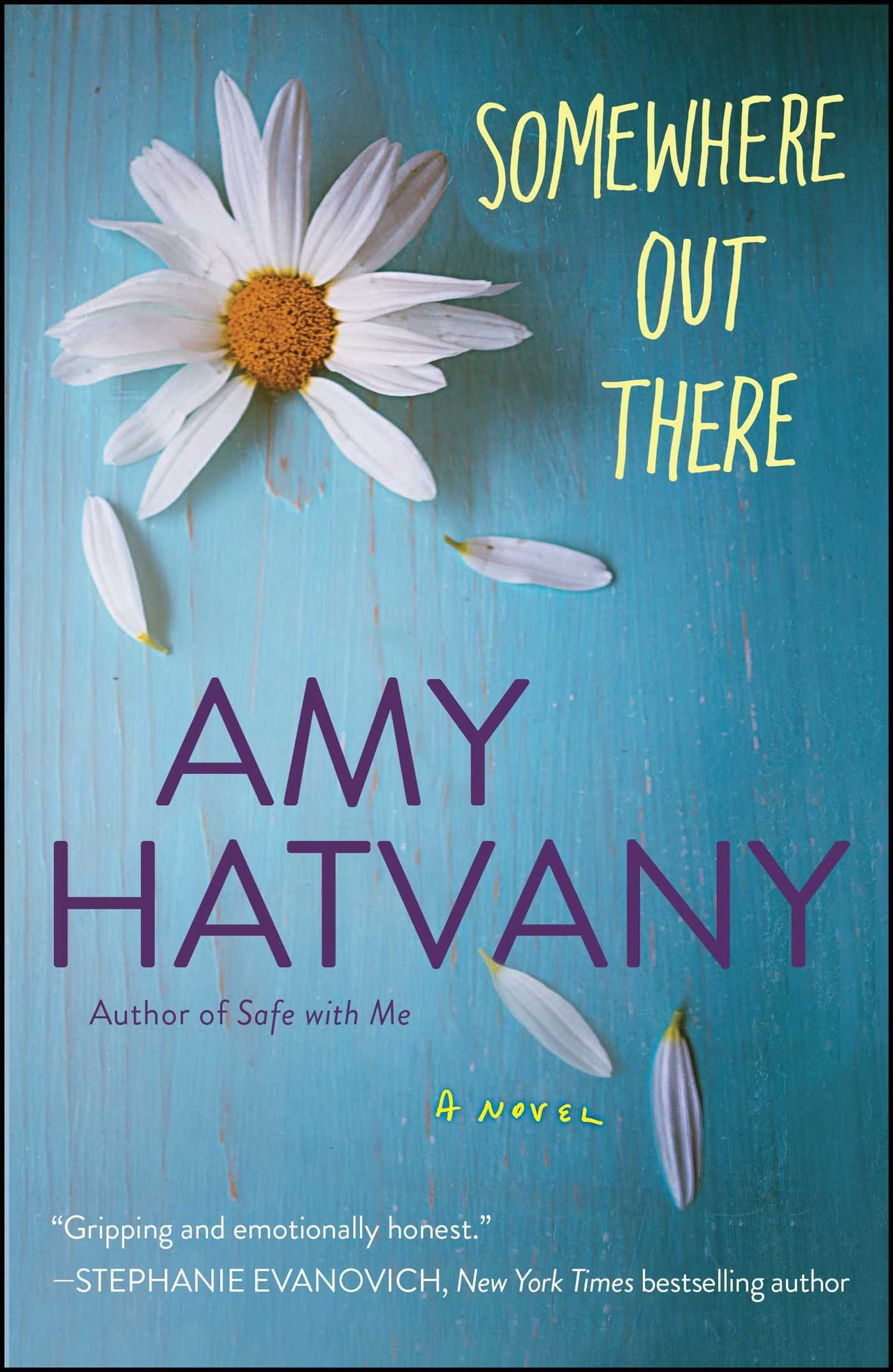 somewhere out there a novel amy hatvany 9781476704432 amazon