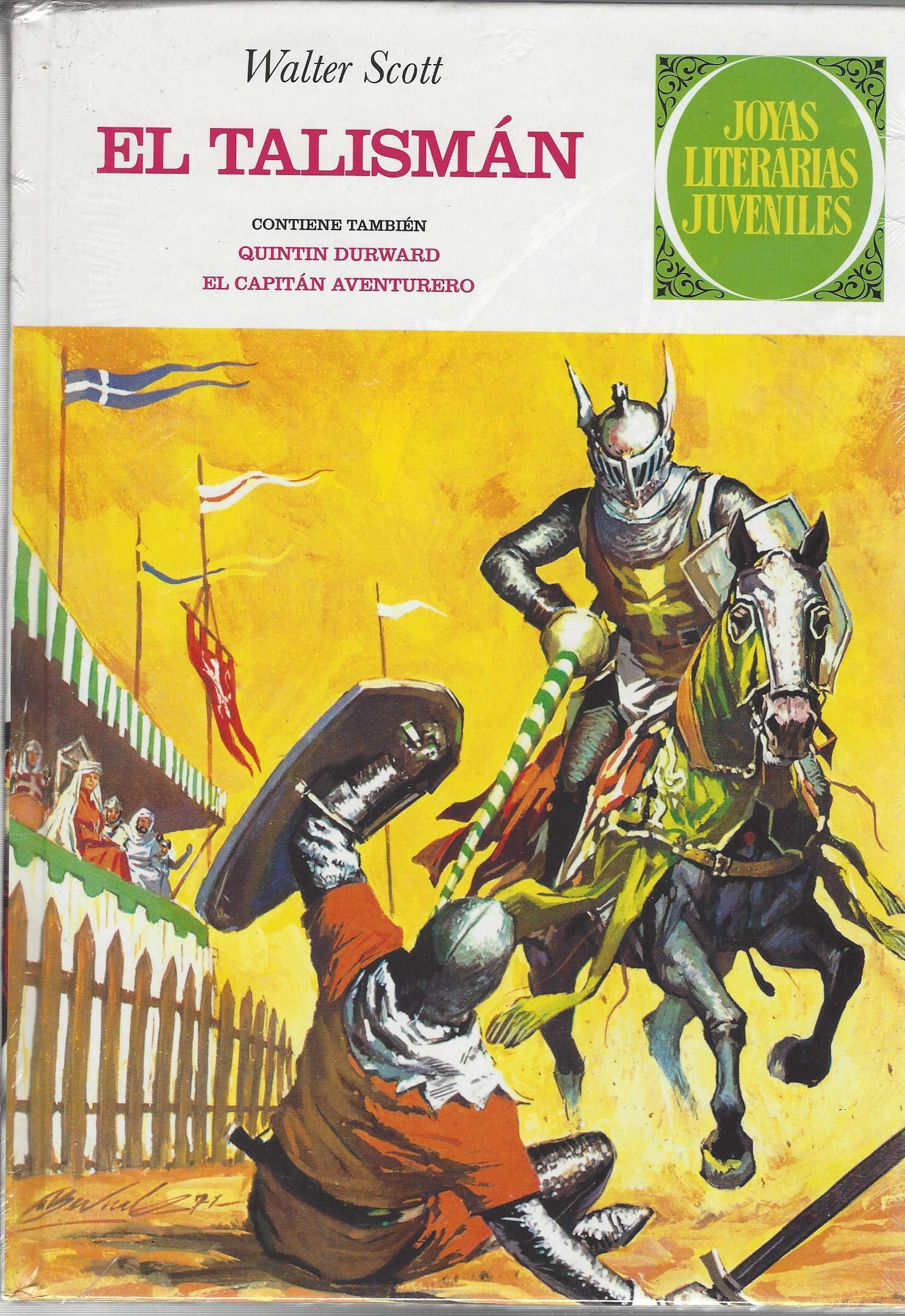 EL TALISMAN./ QUINTIN DURWARD./ EL CAPITAN AVENTURERO ...