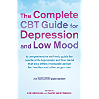 The Complete CBT Guide for Depression and Low Mood: A comprehensive self-help guide for people with depression and low mood that also offers invaluable ... and other supporters (English Edition)