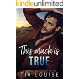 This Much is True: A small town, single dad romance.
