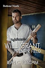 Will Grant, Center Field (Bottom of the Ninth Book 7)