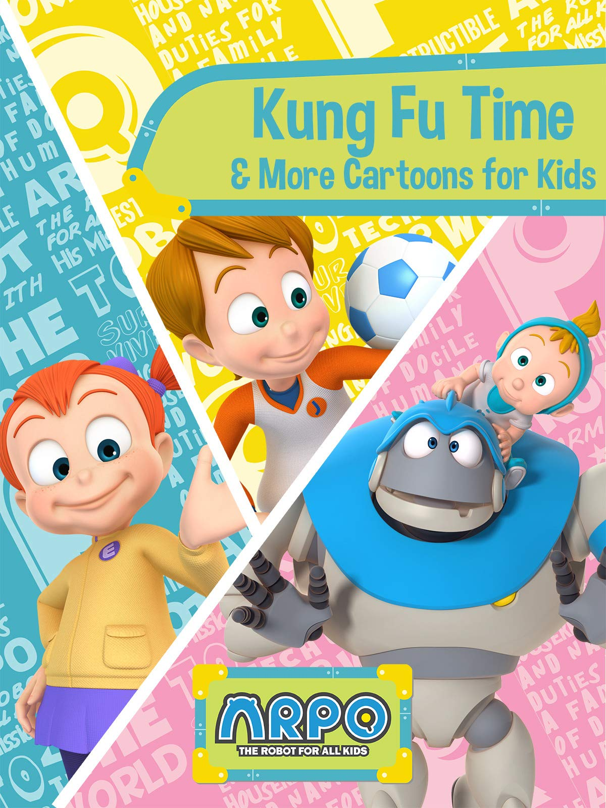 Arpo the Robot for All Kids - Kung Fu Time & More Cartoons for Kids