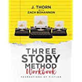 Three Story Method Workbook: Foundations of Fiction