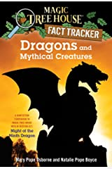 Dragons and Mythical Creatures: A Nonfiction Companion to Magic Tree House Merlin Mission #27: Night of the Ninth Dragon (Magic Tree House: Fact Trekker Book 35) Kindle Edition