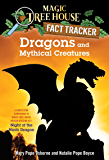 Dragons and Mythical Creatures: A Nonfiction Companion to Magic Tree House Merlin Mission #27: Night of the Ninth Dragon (Magic Tree House (R) Fact Tracker Book 35)