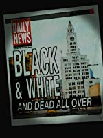 Black & White and Dead All Over