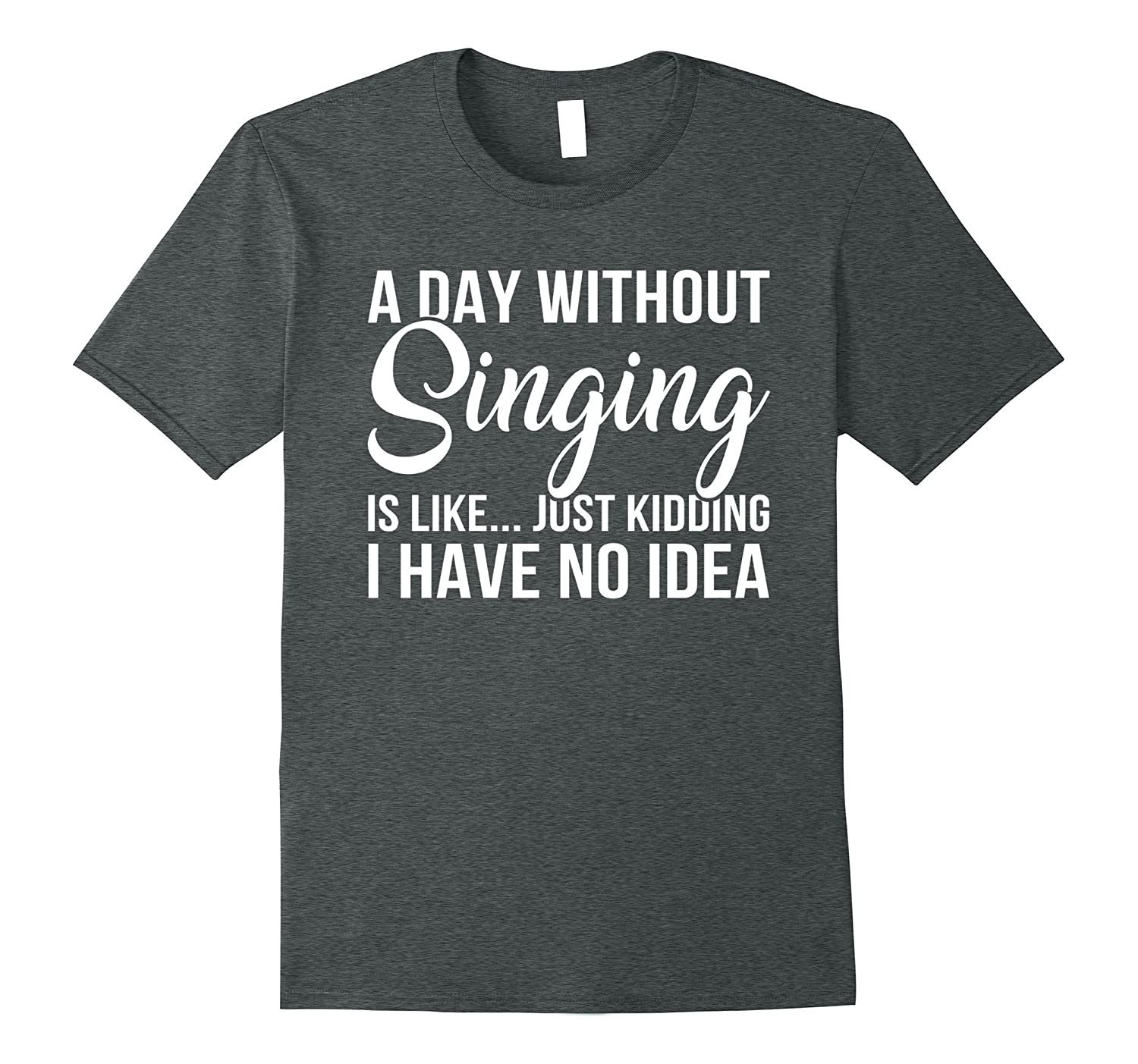 A DAY WITHOUT SINGING IS LIKE JUST KIDDING I HAVE NO IDEA-Art