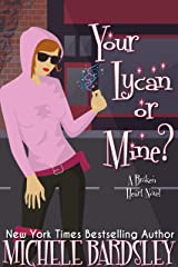Your Lycan or Mine? (Broken Heart Paranormal Romance Series Book 14)