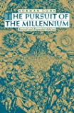 The Pursuit of the Millennium: Revolutionary Millenarians and Mystical Anarchists of the Middle Ages, Revised and…