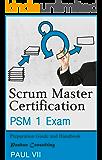 Scrum Master Certification: PSM Exam: Preparation Guide and Handbook (scrum master certification,scrum master, scrum, agile, agile scrum) (English Edition)