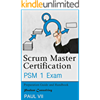 Agile Product Management: Scrum Master Certification: PSM Exam: Preparation Guide and Handbook (scrum master certification,scrum master, scrum, agile, agile scrum)