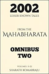 2002 Lesser Known Tales From The Mahabharata: Omnibus Two: Volumes 11-22 Kindle Edition