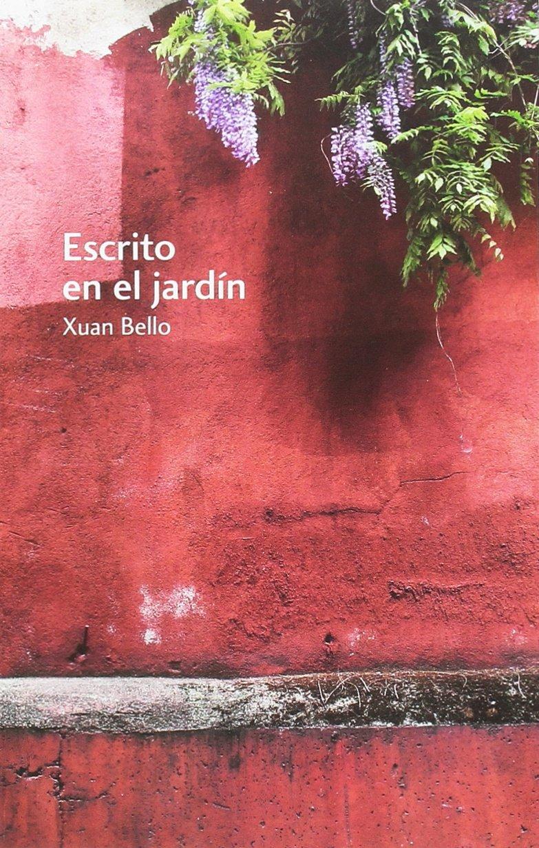 Escrito en el jardín (Carrachinas): Amazon.es: Bello Fernández, Xuan, Bello Fernández, Xuan, Piquero, José Luis: Libros