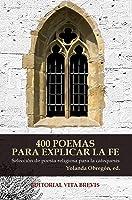 400 Poemas Para Explicar La Fe: Selección De
