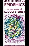 Viral Illness and Epidemics: In the Work of Rudolf Steiner