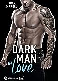 Dark Man In Love (French Edition)