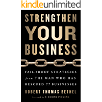 Strengthen Your Business: Fail-Proof Strategies from the Man Who Has Rescued 77 Businesses (English Edition)