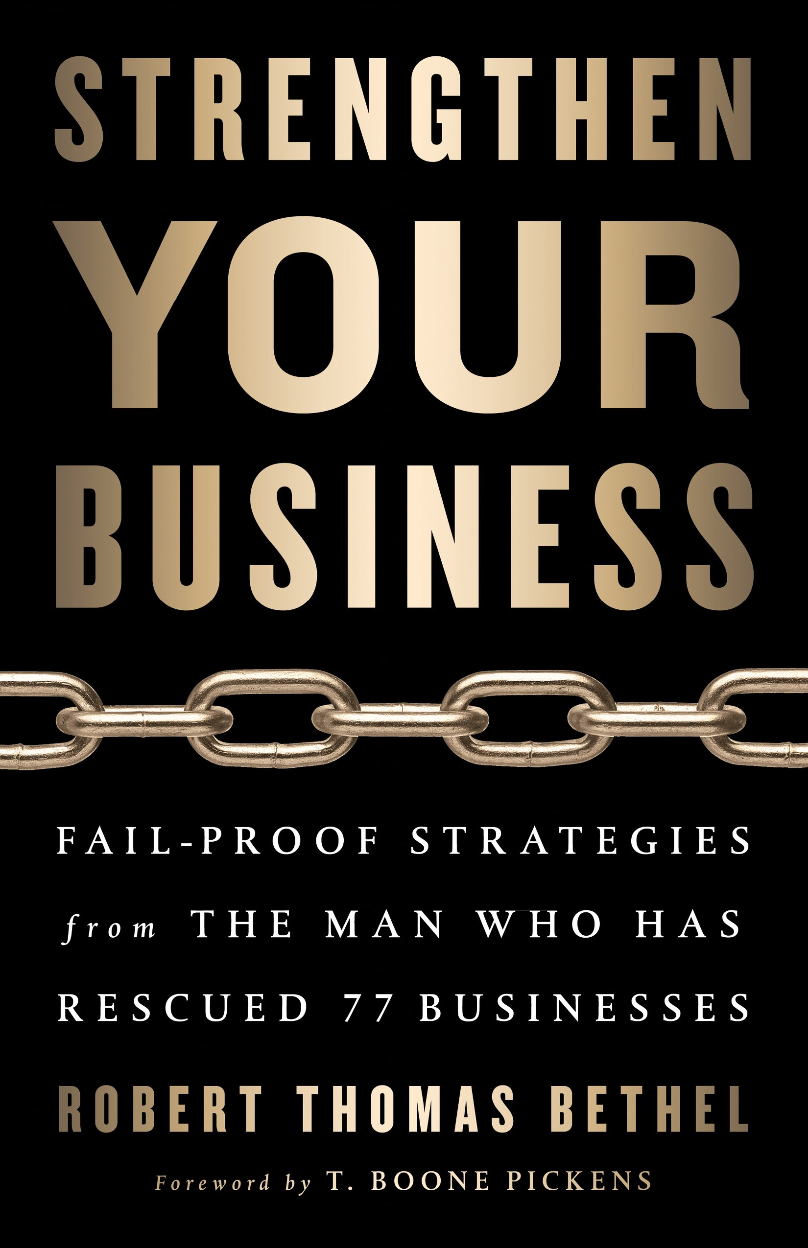 Strengthen Your Business  Fail Proof Strategies From The Man Who Has Rescued 77 Businesses  English Edition