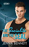 The Socialite and the SEAL: A Navy SEAL military romance (Alpha Squad Book 1)