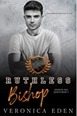 Ruthless Bishop: Dark New Adult High School Bully Romance (Sinners and Saints Book 3) Kindle Edition