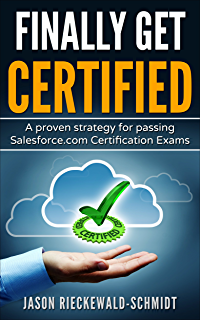 Amazon the definitive guide to passing the salesforce adm 201 finally get certified a proven strategy for passing salesforce certification exams fandeluxe Choice Image