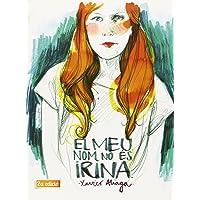 El meu nom no és Irina (Trencadís)