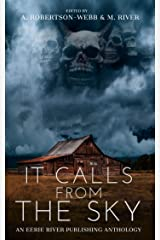 It Calls From the Sky: Terrifying Tales from Above Kindle Edition