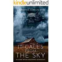 It Calls From the Sky: Terrifying Tales from Above book cover