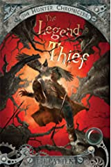 The Legend Thief (The Hunter Chronicles Book 2) Kindle Edition