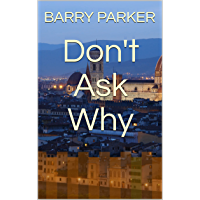 Don't Ask Why (English Edition)