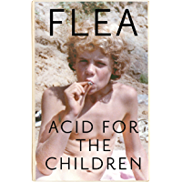 Acid For The Children - The autobiography of Flea, the Red Hot Chili Peppers legend (English Edition)