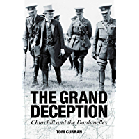 The Grand Deception: Churchill and the Dardanelles